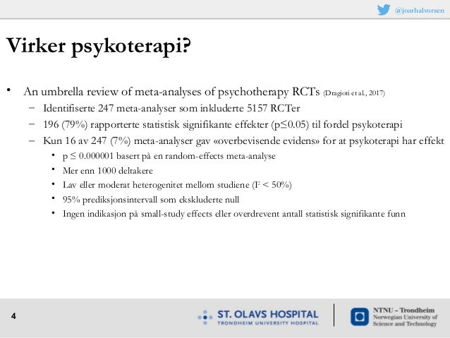 4 Virker psykoterapi? • An umbrella review of meta-analyses of psychotherapy RCTs (Dragioti et al., 2017) – Identifiserte ...