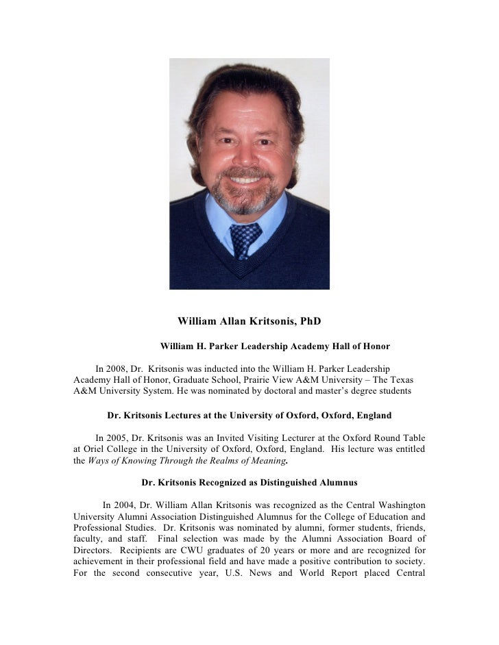 William Allan Kritsonis, PhD                     William H. Parker Leadership Academy Hall of Honor    In 2008, Dr. Kritso...