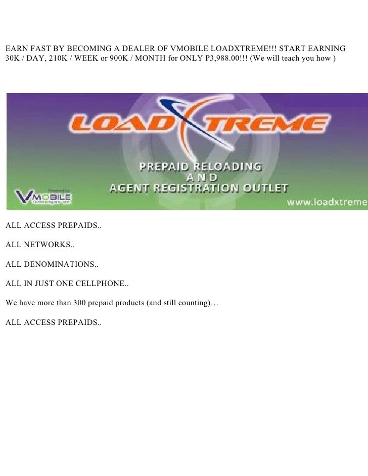EARN FAST BY BECOMING A DEALER OF VMOBILE LOADXTREME!!! START EARNING 30K / DAY, 210K / WEEK or 900K / MONTH for ONLY P3,9...