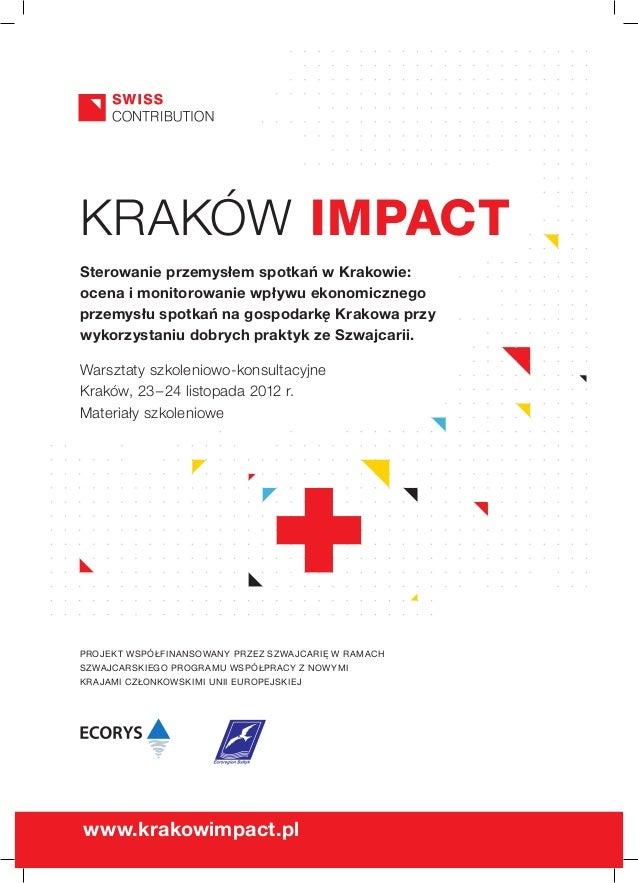 KRAKÓW IMPACTSterowanie przemysłem spotkań wKrakowie:ocena i monitorowanie wpływu ekonomicznegoprzemysłu spotkań na gospo...