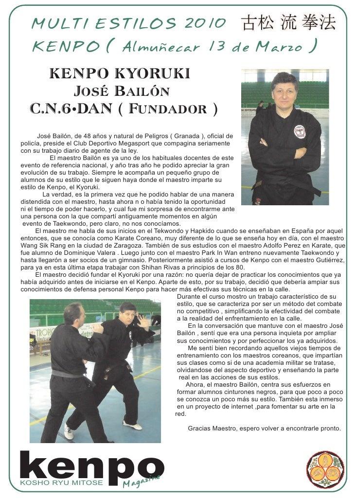 MULTI ESTILOS 2010    KENPO ( Almuñecar 13 de Marzo )       KENPO KYORUKI         José Bailón    C.N.6ºDAN ( Fundador )   ...