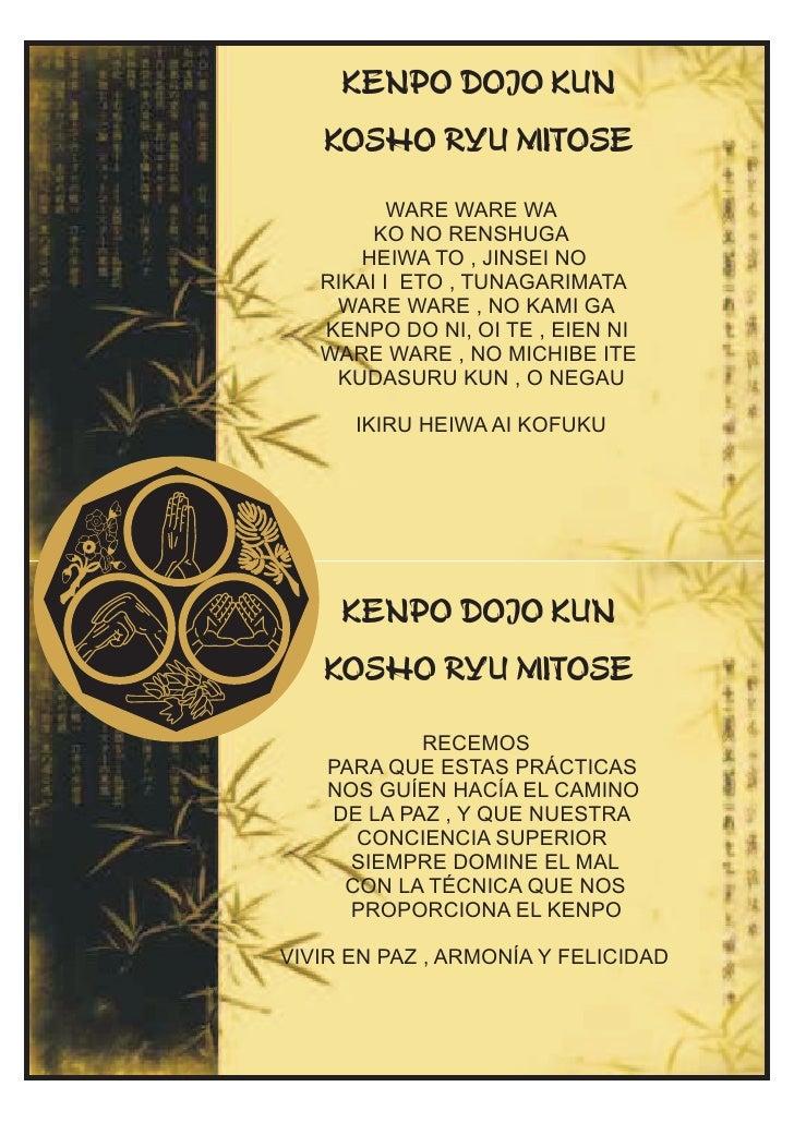 KENPO DOJO KUN    KOSHO RYU MITOSE            WARE WARE WA         KO NO RENSHUGA       HEIWA TO , JINSEI NO    RIKAI I ET...