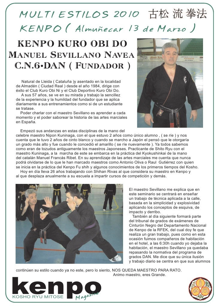 MULTI ESTILOS 2010   KENPO ( Almuñecar 13 de Marzo )  KENPO KURO OBI DO Manuel Sevillano Navea  C.N.6ºDAN ( Fundador )    ...