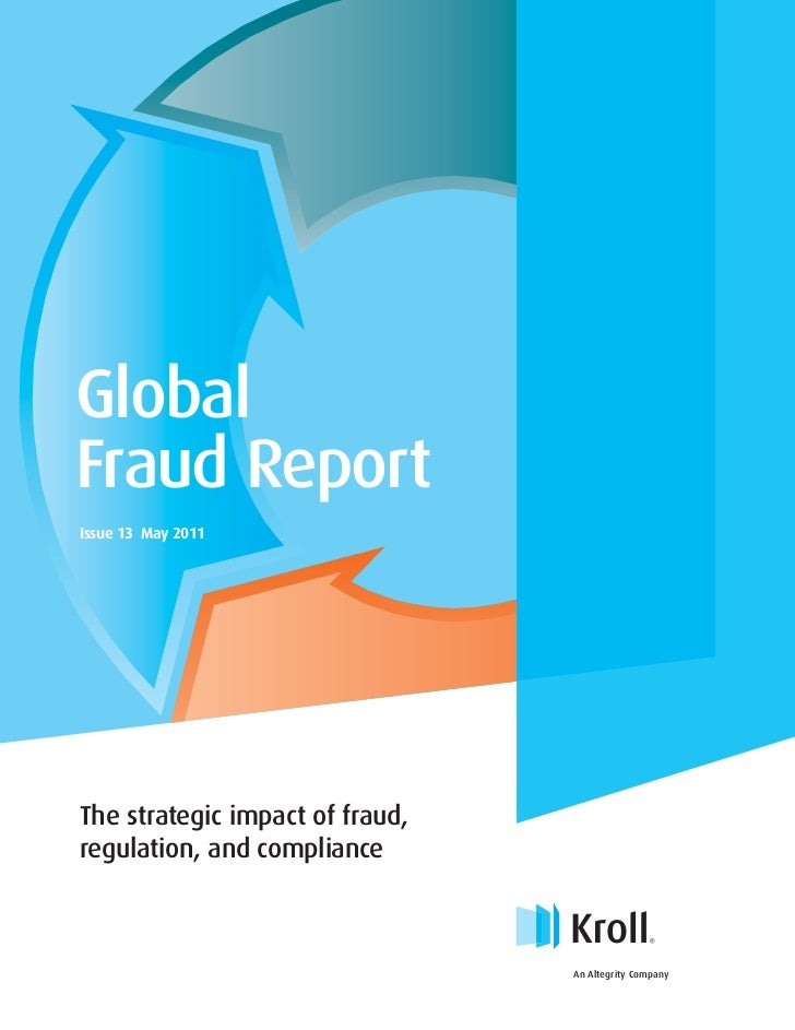 GlobalFraud ReportIssue 13 May 2011The strategic impact of fraud,regulation, and compliance                               ...