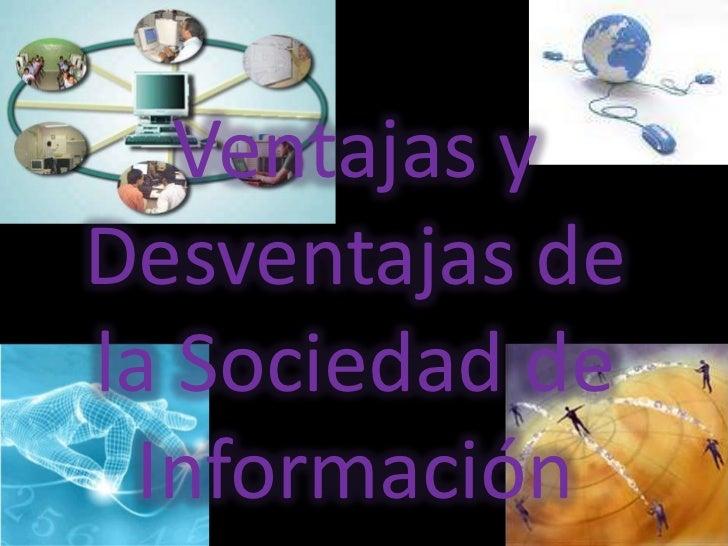 Ventajas y Desventajas de la Sociedad de Información<br />