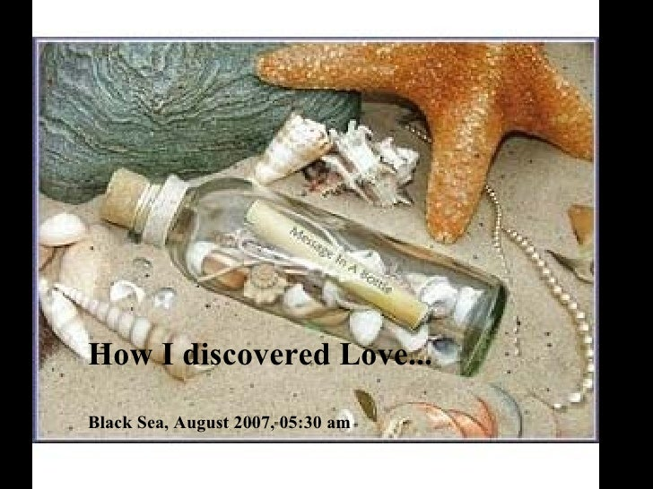 How I discovered Love... Black Sea, August 2007, 05:30 am