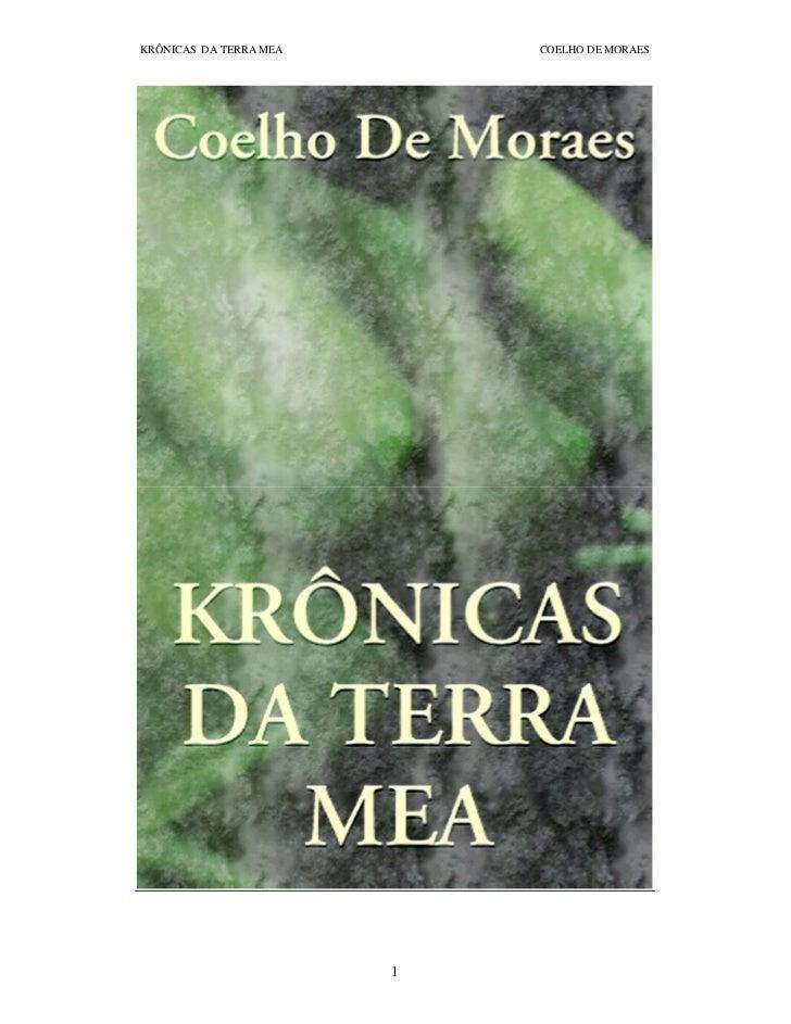 KRÔNICAS DA TERRA MEA       COELHO DE MORAES                        1