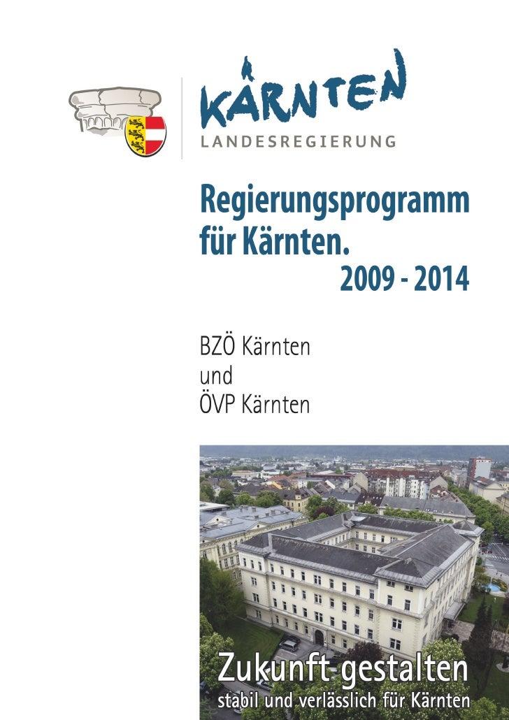 BZÖ & ÖVP Regierungsprogramm für Kärnten 2009-2014   Inhaltsverzeichnis 1. ARBEIT, ARBEITSMARKT                           ...