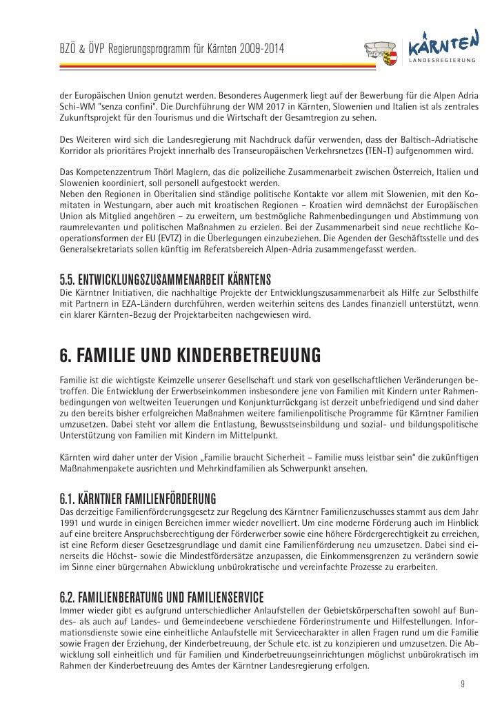 BZÖ & ÖVP Regierungsprogramm für Kärnten 2009-2014   Hinsichtlich weitere Maßnahmen zur Entlastung der Eltern sind Konzept...