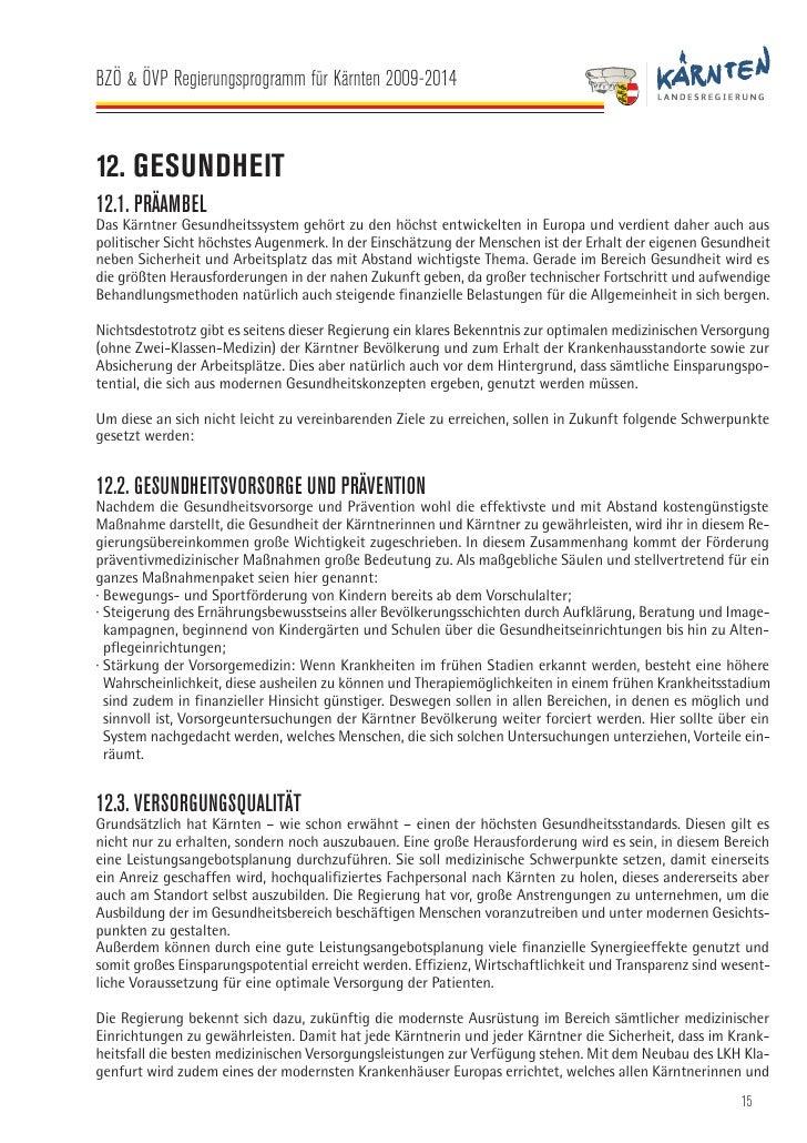 BZÖ & ÖVP Regierungsprogramm für Kärnten 2009-2014   Kärntnern zur Verfügung stehen und eine Top-Versorgung garantieren wi...