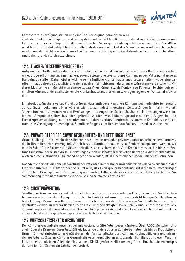 BZÖ & ÖVP Regierungsprogramm für Kärnten 2009-2014   Das Gesundheitswesen eignet sich vorzüglich, in wirtschaftlichen Kris...