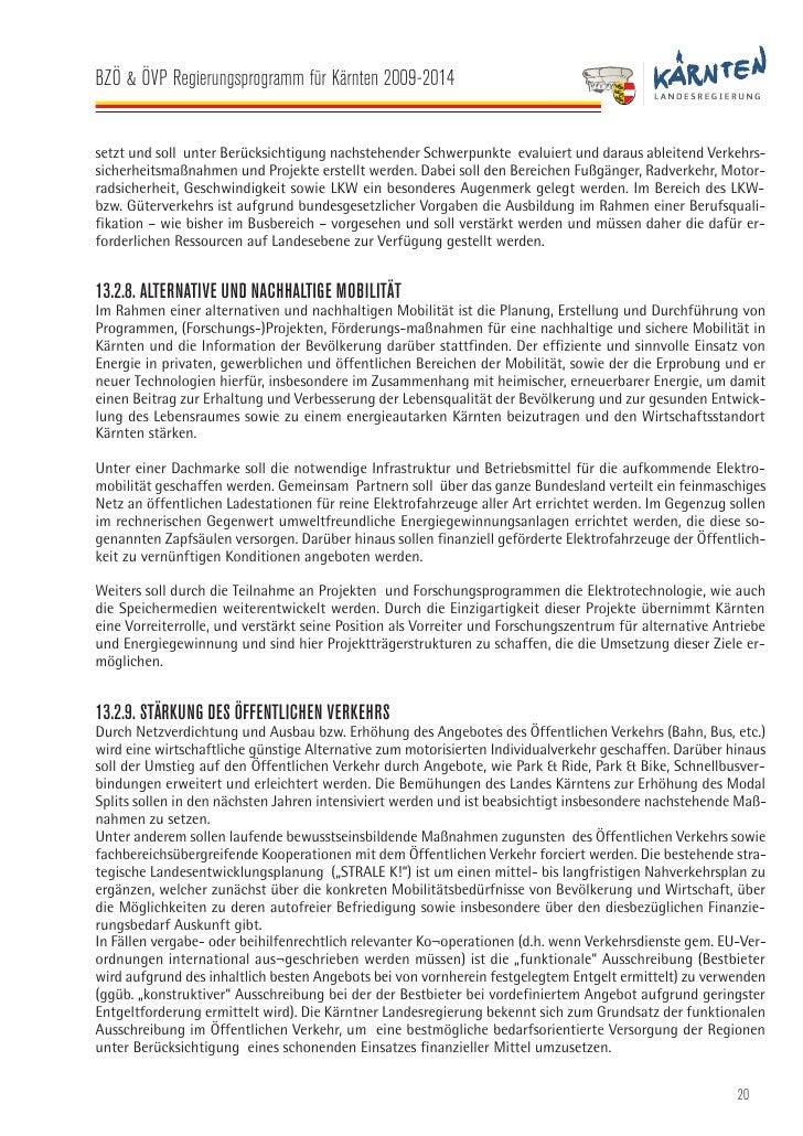 BZÖ & ÖVP Regierungsprogramm für Kärnten 2009-2014   13.2.10. PENDLERFÖRDERUNG Die derzeit ausschließliche Ausrichtung der...