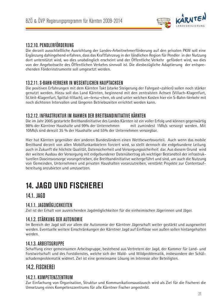 BZÖ & ÖVP Regierungsprogramm für Kärnten 2009-2014   14.2.2. AUTONOMIE Weiters angestrebt wird die Entlassung der Fischere...