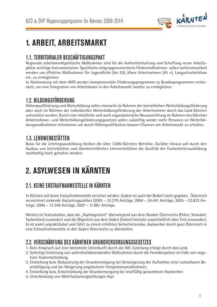 BZÖ & ÖVP Regierungsprogramm für Kärnten 2009-2014   2.3. ASYL ALLGEMEIN – STRENGERE RICHTLINIEN: Schnellere Verfahren, Sc...