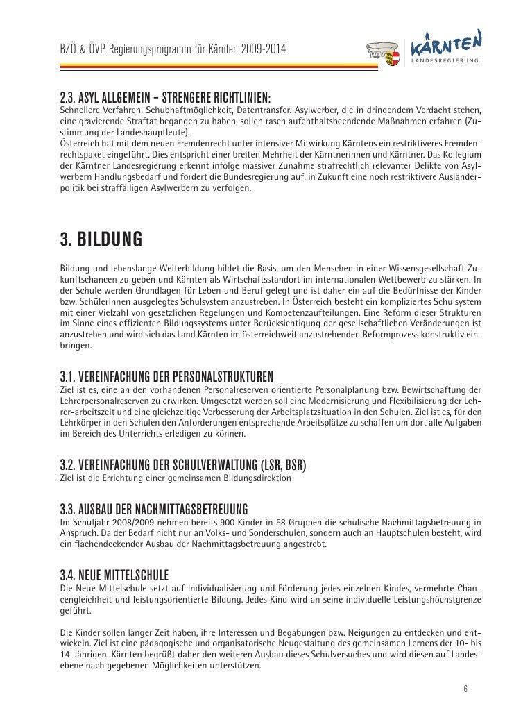 BZÖ & ÖVP Regierungsprogramm für Kärnten 2009-2014   3.5. STÄRKUNG DER SCHULSTANDORTE Der Erhalt der Kleinschulen und deze...