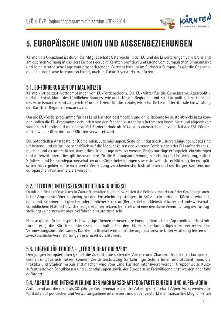 BZÖ & ÖVP Regierungsprogramm für Kärnten 2009-2014   der Europäischen Union genutzt werden. Besonderes Augenmerk liegt auf...