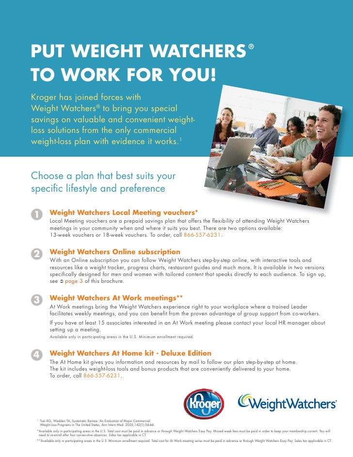 PUT WEIGHT WATCHERS ® TO WORK FOR YOU! Kroger has joined forces with Weight Watchers® to bring you special savings on valu...