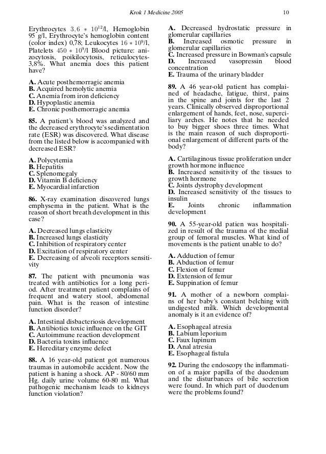 Krok 1 Medicine 2005 10 Erythrocytes 3, 6 ∗ 1012 /l, Hemoglobin 95 g/l, Erythrocyte's hemoglobin content (color index) 0,7...