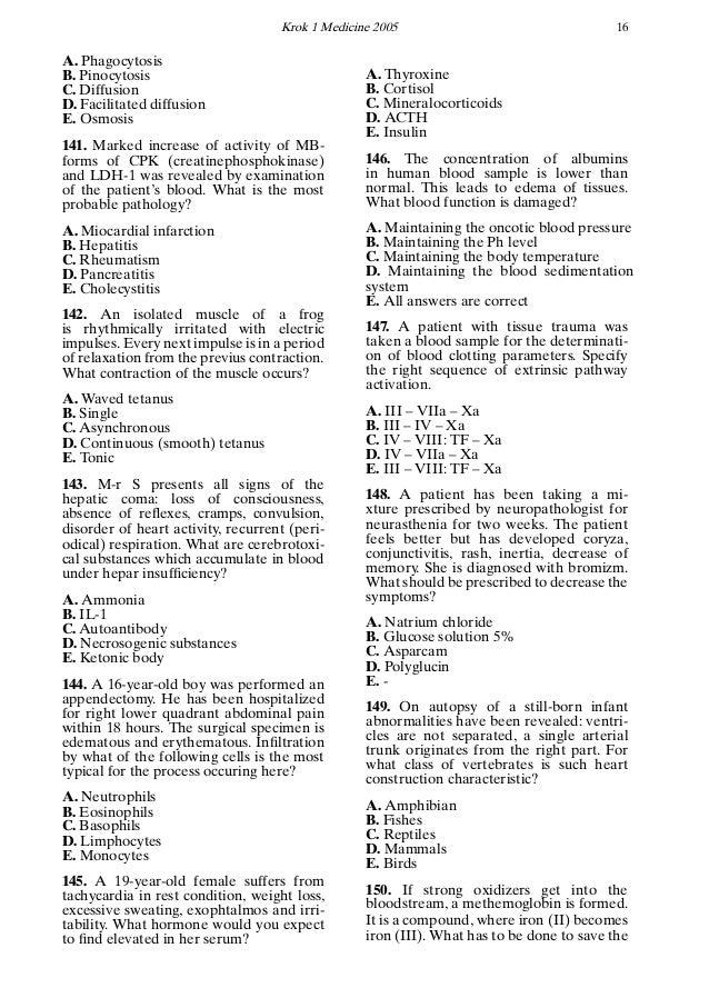 Krok 1 Medicine 2005 16 A. Phagocytosis B. Pinocytosis C. Diffusion D. Facilitated diffusion E. Osmosis 141. Marked increa...