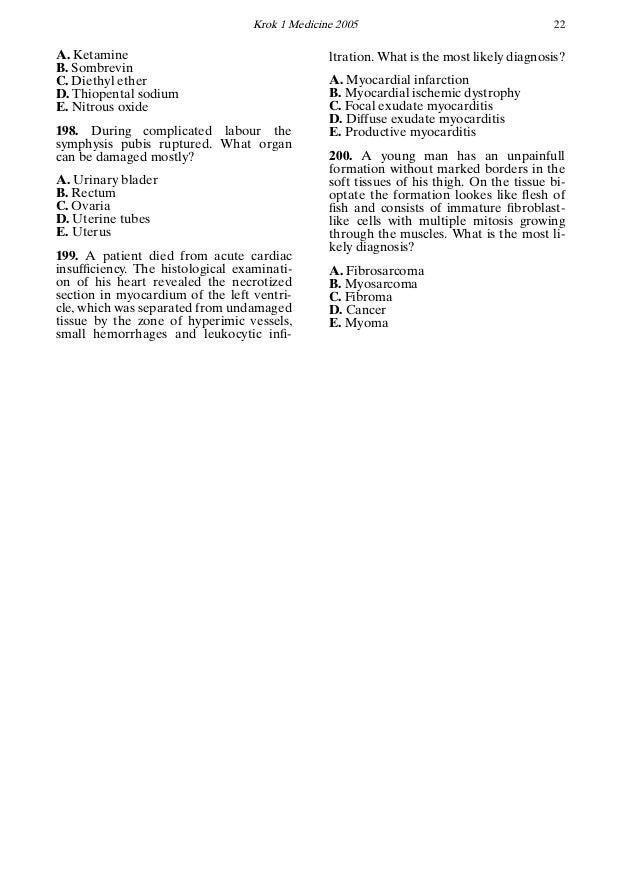 Krok 1 Medicine 2005 22 A. Ketamine B. Sombrevin C. Diethyl ether D. Thiopental sodium E. Nitrous oxide 198. During compli...