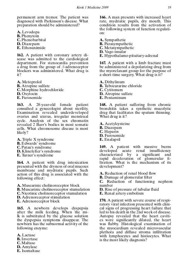 Krok 1 Medicine 2009 19 permanent arm tremor. The patient was diagnosed with Parkinson's disease. What preparation should ...