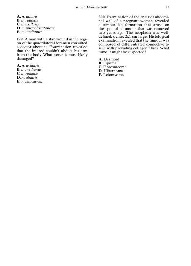 Krok 1 Medicine 2009 23 A. n. ulnaris B. n. radialis C. n. axillaris D. n. muscolocutaneus E. n. medianus 199. A man with ...