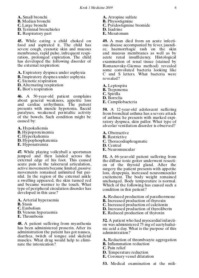 Krok 1 Medicine 2009 6 A. Small bronchi B. Median bronchi C. Large bronchi D. Terminal bronchioles E. Respiratory part 45....
