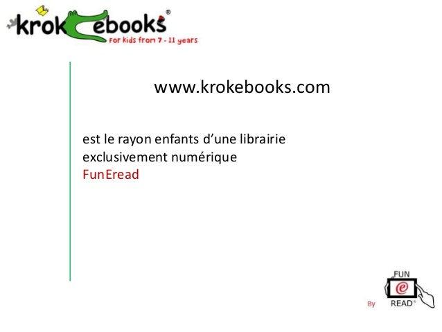 www.krokebooks.com est le rayon enfants d'une librairie exclusivement numérique FunEread