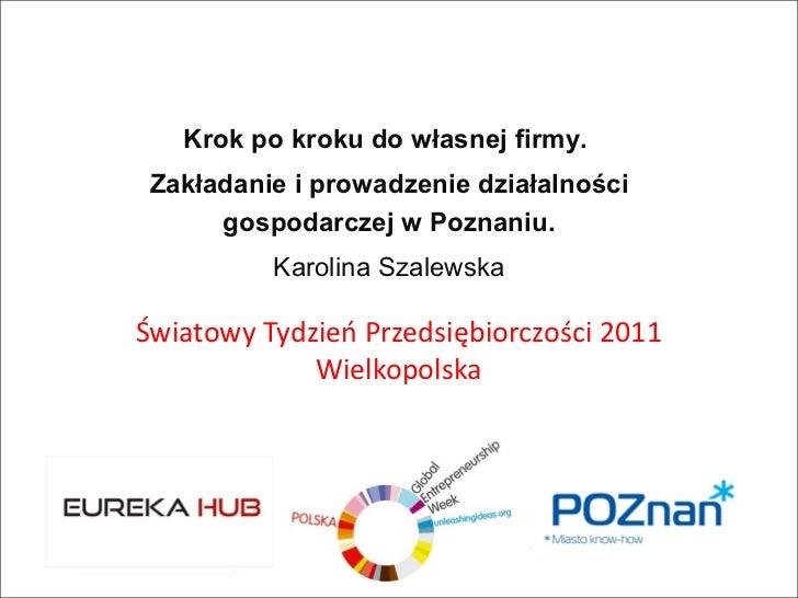 Logo firmy Światowy Tydzień Przedsiębiorczości 2011 Wielkopolska Krok po kroku do własnej firmy.  Zakładanie i prowadzenie...