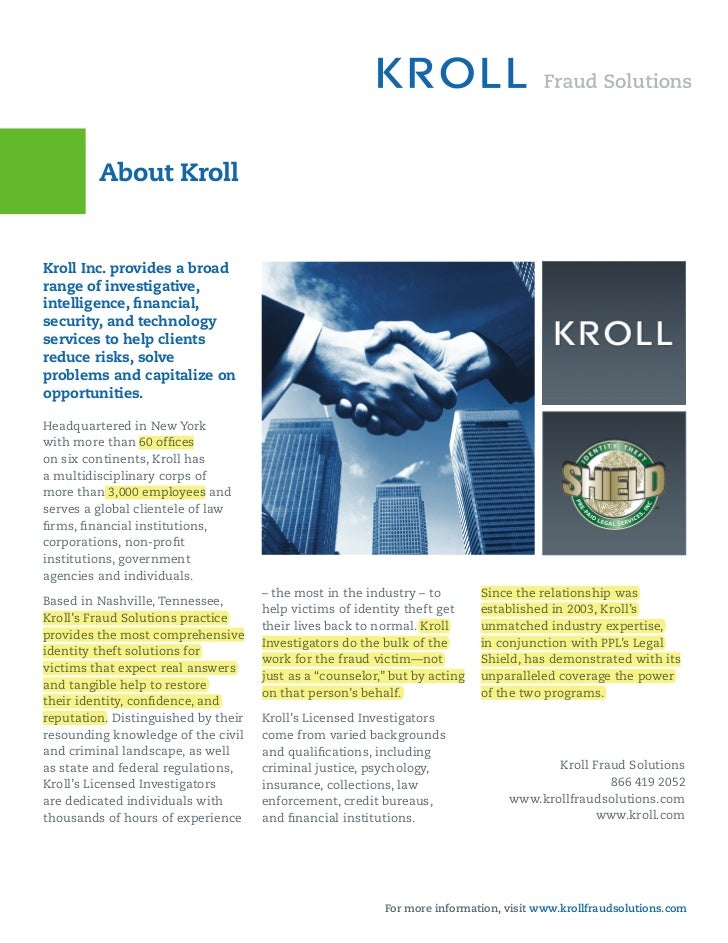 About KrollKroll Inc. provides a broadrange of investigative,intelligence, financial,security, and technologyservices to he...
