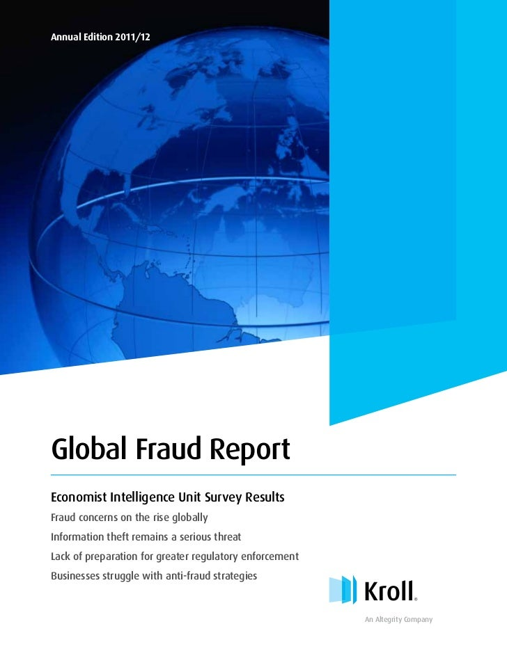 Annual Edition 2011/12Global Fraud ReportEconomist Intelligence Unit Survey ResultsFraud concerns on the rise globallyInfo...