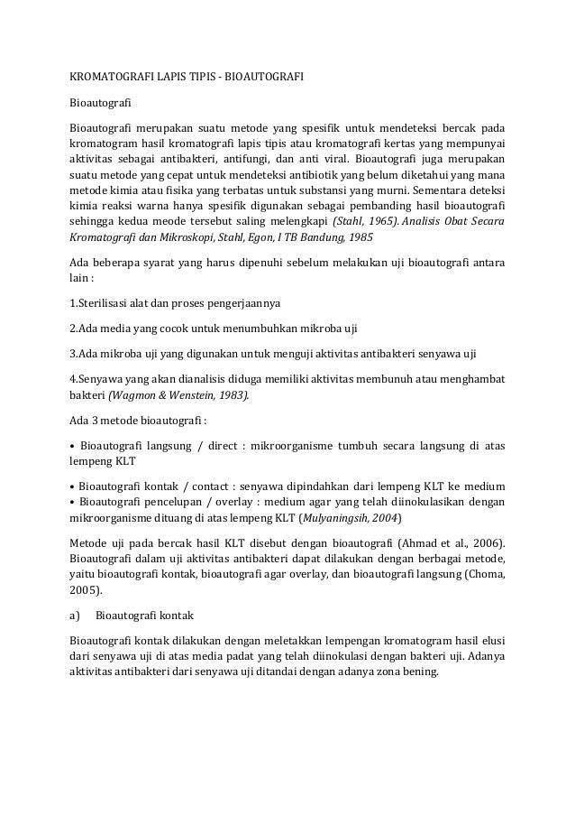 KROMATOGRAFI LAPIS TIPIS - BIOAUTOGRAFI Bioautografi Bioautografi merupakan suatu metode yang spesifik untuk mendeteksi be...