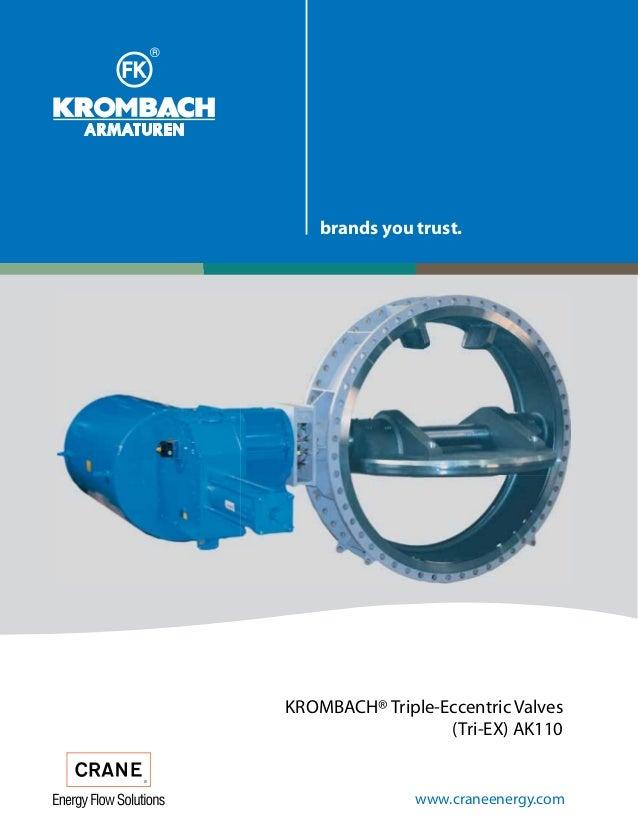 KROMBACH® Triple-Eccentric Valves (Tri-EX) AK110 www.craneenergy.com brands you trust.