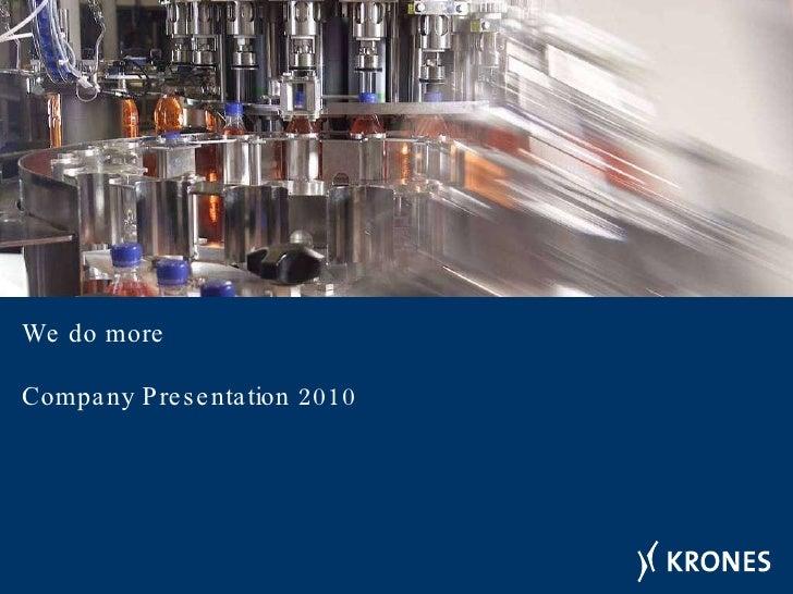 We do more Company Presentation 2010