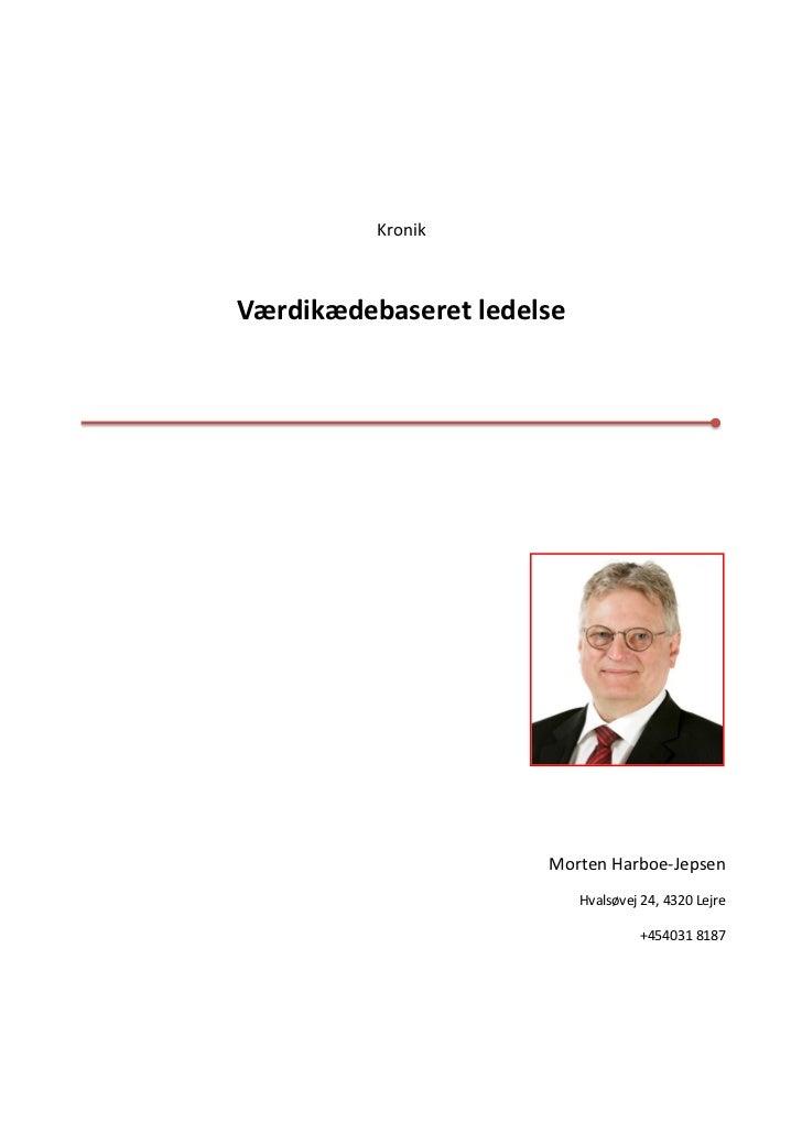 KronikVærdikædebaseret ledelse                      Morten Harboe-Jepsen                           Hvalsøvej 24, 4320 Lejr...