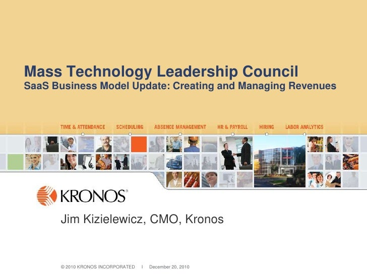 Mass Technology Leadership CouncilSaaS Business Model Update: Creating and Managing Revenues<br />Jim Kizielewicz, CMO, Kr...