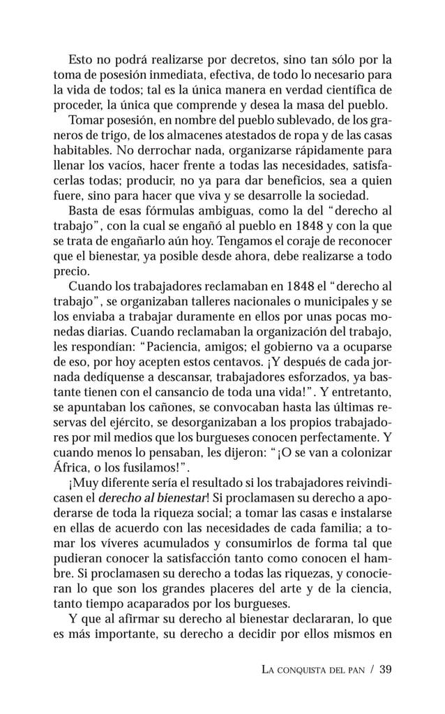 LA CONQUISTA DEL PAN / 41 EL COMUNISMO ANARQUISTA I Toda sociedad que rompa con la propiedad privada se verá forzada, segú...
