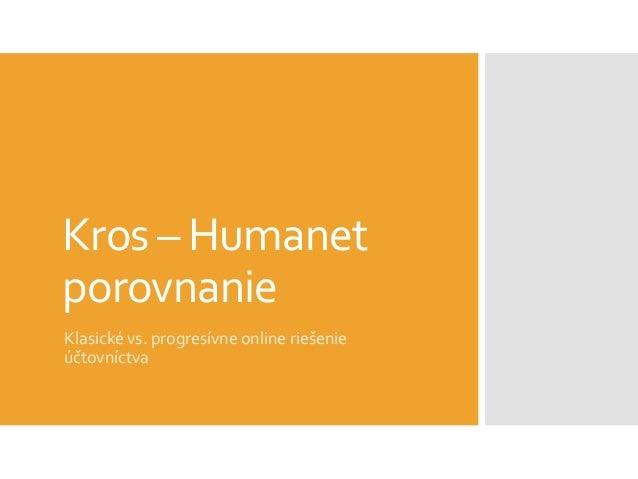 Kros – HumanetporovnanieKlasické vs. progresívne online riešenieúčtovníctva
