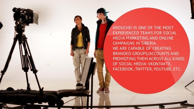 KROUCHE! IS ONE OF THE MOST EXPERIENCED TEAMS FOR SOCIAL MEDIA MARKETING AND ONLINE CAMPAIGNS IN SIBERIA. WE ARE CAPABLE O...