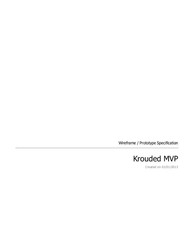 Wireframe / Prototype Specification  Krouded MVP Created on 01/01/2013