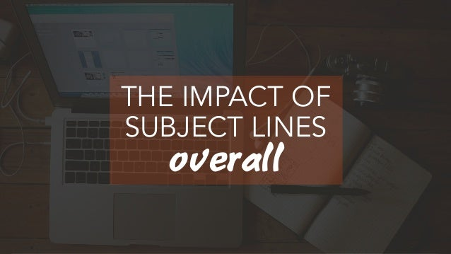 33% of email recipients open email based on subject line alone. SOURCE: CONVINCE&CONVERT