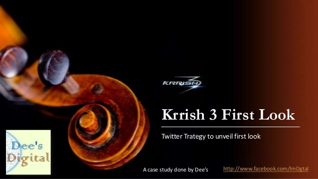 Krrish 3 First Look Twitter Trategy to unveil first look A case study done by Dee's http://www.facebook.com/ImDgtal