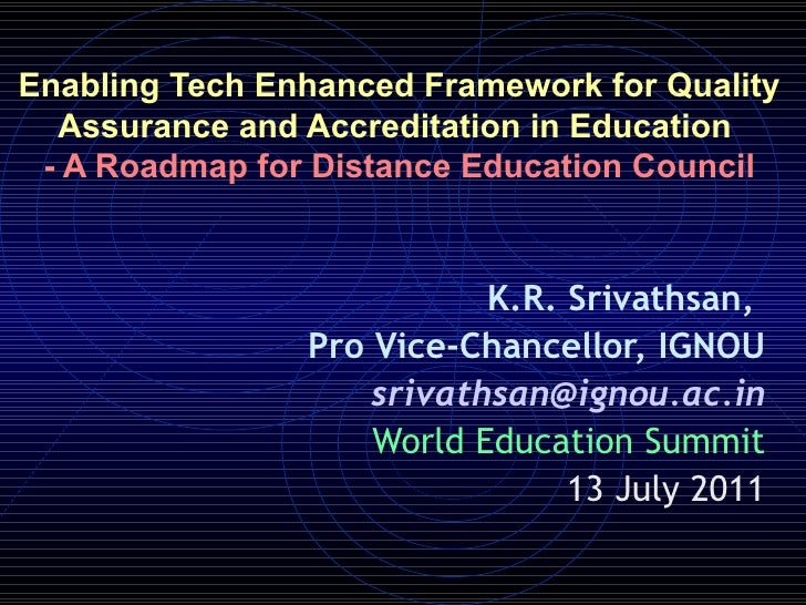 Enabling Tech Enhanced Framework for Quality  Assurance and Accreditation in Education - A Roadmap for Distance Education ...