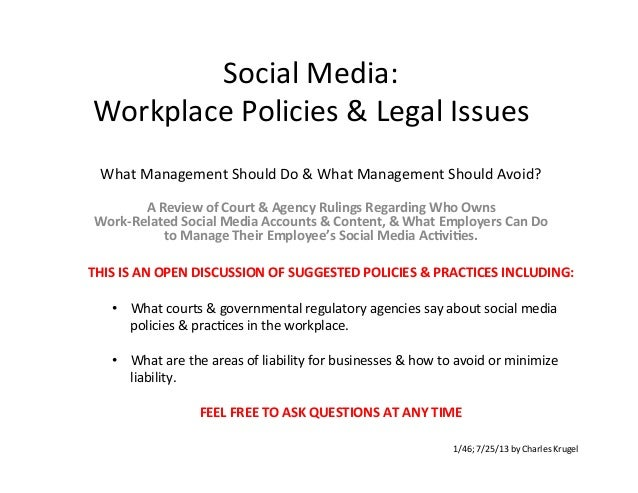 Social	   Media:	   	    Workplace	   Policies	   &	   Legal	   Issues	    What	   Management	   Should	   Do	   &	   What...
