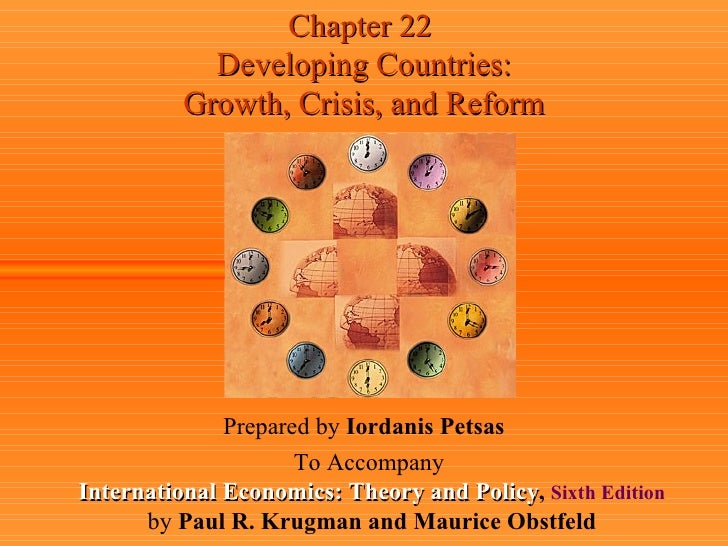 Chapter 22            Developing Countries:          Growth, Crisis, and Reform              Prepared by Iordanis Petsas  ...