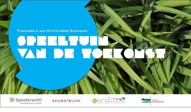 Presentatie 5 Juni 2010 Kruidhof Buitenpost