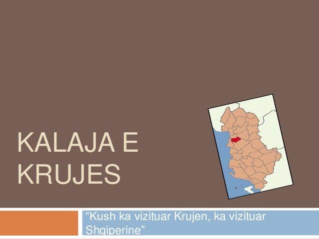 """KALAJA E KRUJES """"Kush ka vizituar Krujen, ka vizituar Shqiperine"""""""