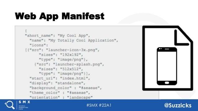 #SMX #22A1 @Suzzicks Web App Manifest