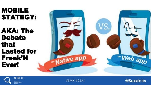 #SMX #22A1 @Suzzicks MOBILE STATEGY: AKA: The Debate that Lasted for Freak'N Ever! 1