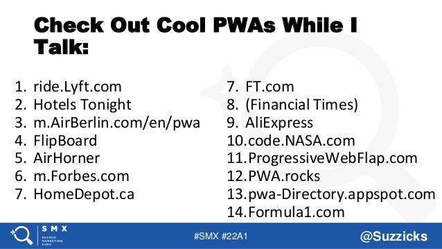 #SMX #22A1 @Suzzicks Check Out Cool PWAs While I Talk: 1. ride.Lyft.com 2. Hotels Tonight 3. m.AirBerlin.com/en/pwa 4. Fli...